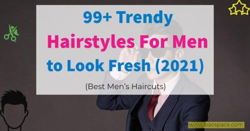 99+ Best Short Hairstyles & Haircuts For Men To Look HOT in 2021