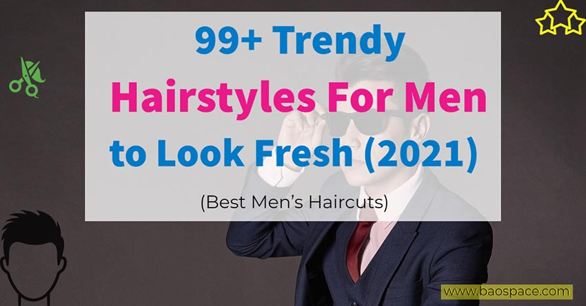 Short Hairstyles & Haircuts For Men To Look HOT in 2021
