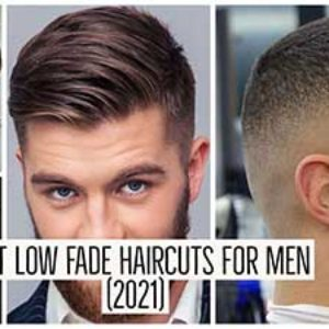 The 13+ Best Low Fade Haircuts or Hairstyles For Men in 2021