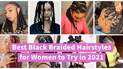 24+ Trending Black Braided Hairstyles that are Super HOT in 2021